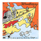mudhoney: Every Good Boy Deserves Fudge
