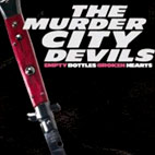 murder city devils: Empty Bottles, Broken Hearts