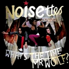 the noisettes: What's The Time Mr. Wolf