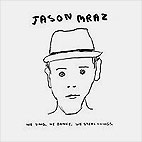 jason mraz: We Sing. We Dance. We Steal Things.