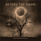 before the dawn: Deathstar Rising
