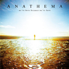 anathema: We're Here Because We're Here