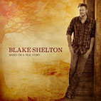 blake shelton: Based On A True Story...