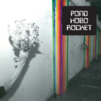 pond: Hobo Rocket