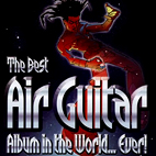 various artists: The Best Air Guitar Album In The World... Ever!