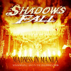 shadows fall: Madness In Manila