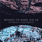 between the buried and me: The Parallax II: Future Sequence