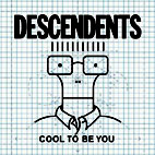 descendents: Cool To Be You
