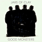 jars of clay: Good Monsters