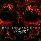 Machinemade God: Masked