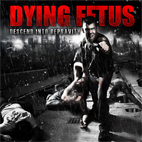dying fetus: Descend Into Depravity