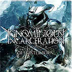 Ignominious Incarceration: Of Winter Born