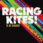 Racing Kites: Be My Runaway EP