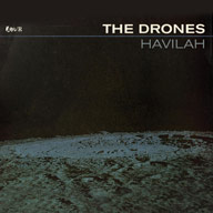 The Drones: Havilah