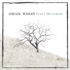 chuck ragan: Feast Or Famine
