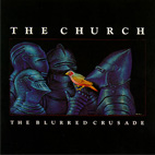 The Church: The Blurred Crusade