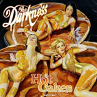 darkness: Hot Cakes