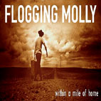 flogging molly: Within A Mile Of Home