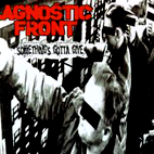 agnostic front: Something's Gotta Give