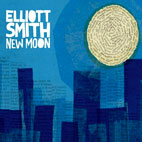 elliott smith: New Moon
