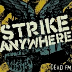 strike anywhere: Dead FM