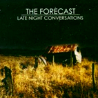 the forecast: Late Night Conversations