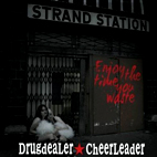 Drugdealer Cheerleader: Enjoy The Time You Waste