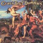 crash test dummies: God Shuffled His Feet