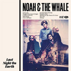 noah and the whale: Last Night On Earth