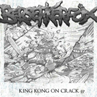 BerserkerfoX: King Kong On Crack Ep