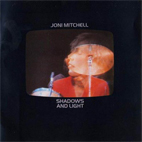 joni mitchell: Shadows And Light