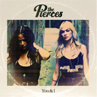 the pierces: You & I