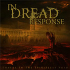 In Dread Response: Embers In The Spiritless Void