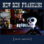 New Ben Franklins: [peter gabriel]