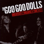 goo goo dolls: Greatest Hits, Vol. 1: The Singles