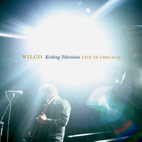 wilco: Kicking Television: Live In Chicago