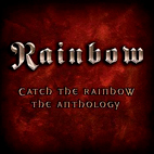 rainbow: Catch The Rainbow: The Anthology