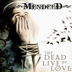 Mendeed: The Dead Live By Love
