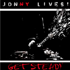 Jonny Lives: Get Steady