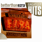 better than ezra: Greatest Hits