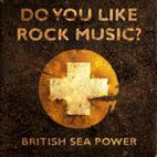 british sea power: Do You Like Rock Music?