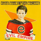 rage against the machine: Evil Empire
