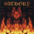 bathory: Destroyer Of Worlds