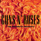 guns n roses: The Spaghetti Incident?