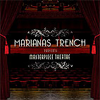 marianas trench: Masterpiece Theatre