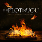 The Plot In You: Could You Watch Your Children Burn