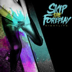 Skip The Foreplay: Nightlife