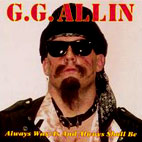 gg allin: Always Was, Is, And Always Shall Be