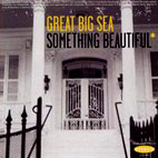 great big sea: Something Beautiful
