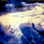 ataxia: Automatic Writing